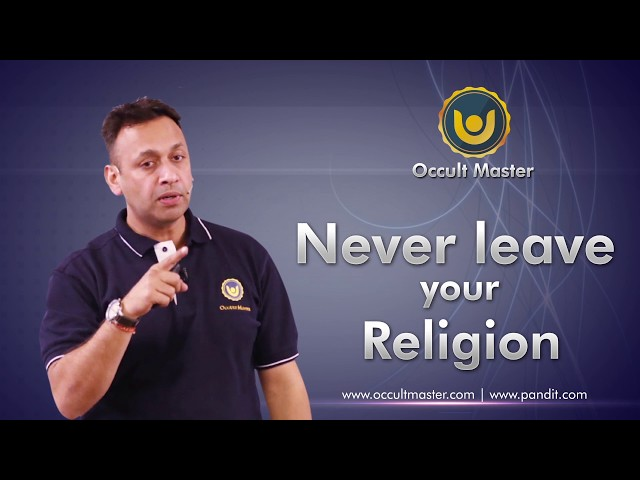 Never leave your Religion wisdom is there only