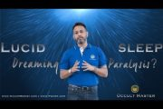 Want to Learn how to do Lucid Dreaming or Sleep Paralysis?